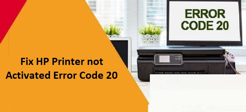 HP Printer Not Activated Error Code 20